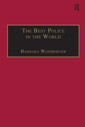 The Best Police in the World: An Oral History of English Policing from the 1930s to the 1960s, 1st Edition (Hardback) book cover
