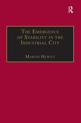 The Emergence of Stability in the Industrial City: Manchester, 1832–67, 1st Edition (Hardback) book cover