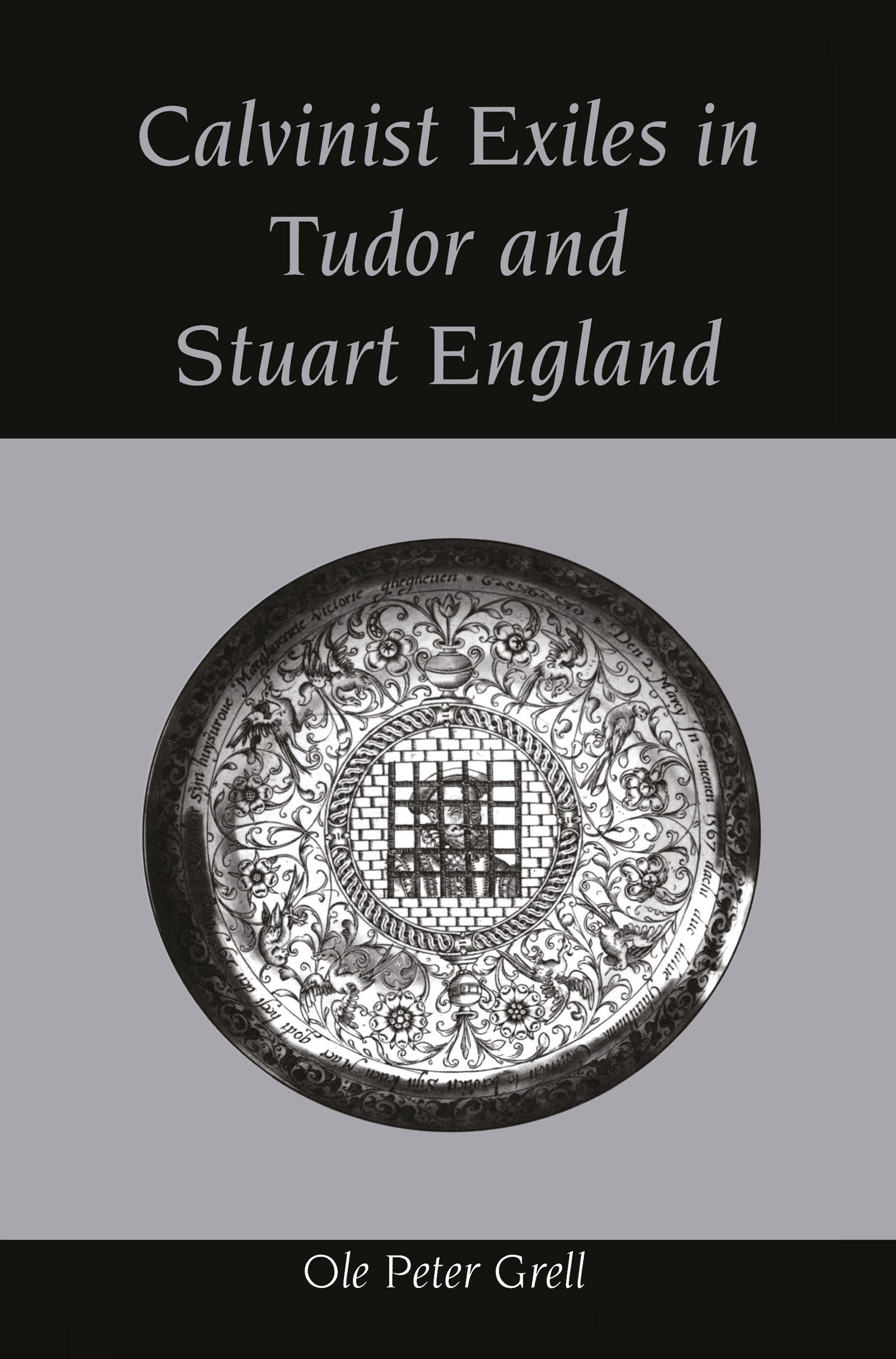 Calvinist Exiles in Tudor and Stuart England: 1st Edition (Hardback) book cover