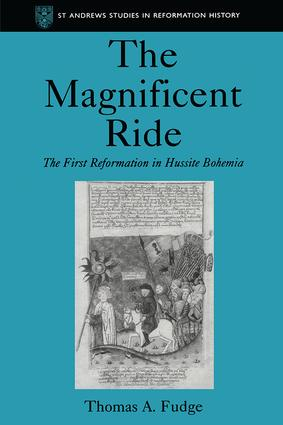 The Magnificent Ride: The First Reformation in Hussite Bohemia, 1st Edition (Hardback) book cover