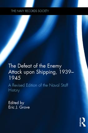 The Defeat of the Enemy Attack upon Shipping, 1939–1945: A Revised Edition of the Naval Staff History, 1st Edition (Paperback) book cover