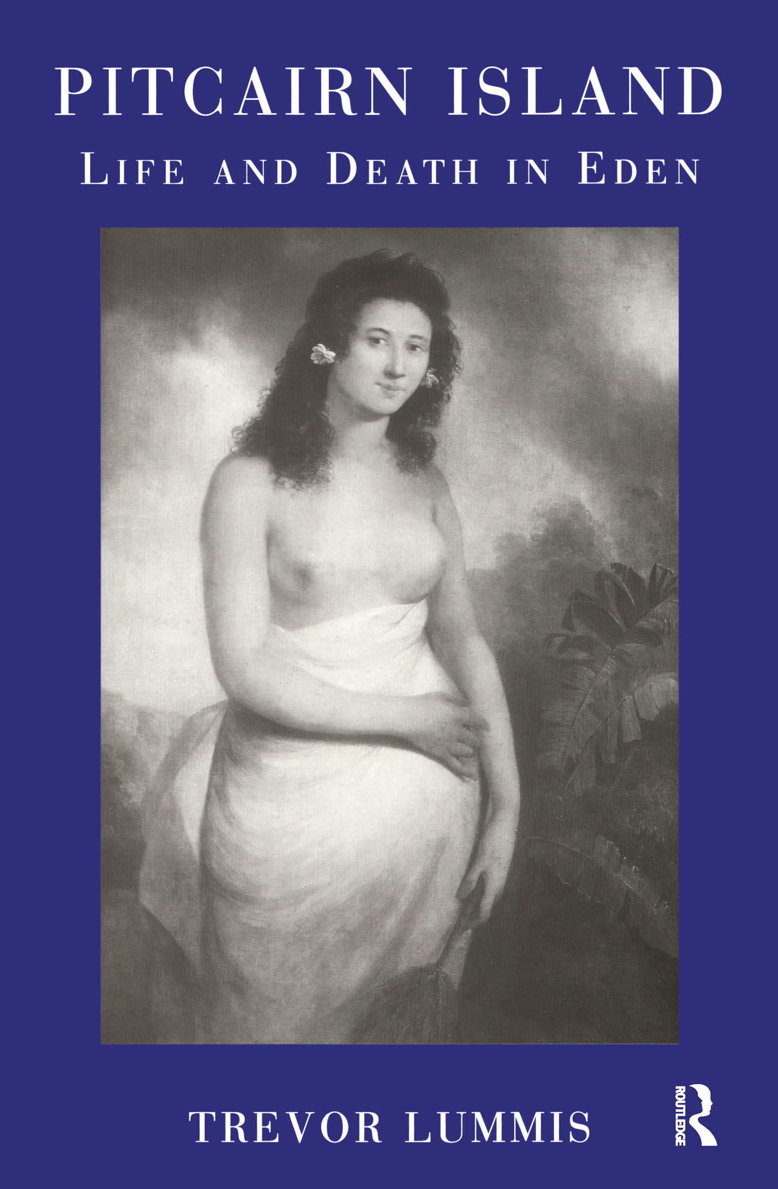 Pitcairn Island: Life and Death in Eden, 1st Edition (Hardback) book cover