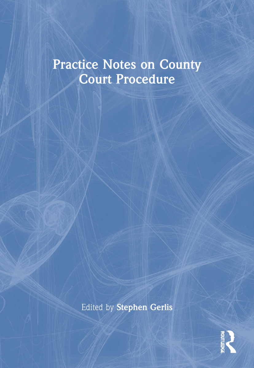 Practice Notes on County Court Procedure: 1st Edition (Paperback) book cover