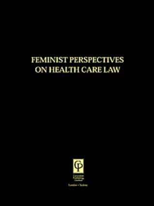 Feminist Perspectives on Health Care Law