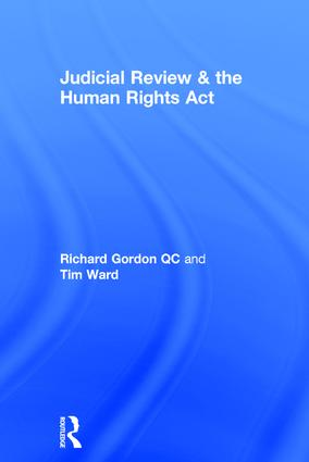 Judicial Review & the Human Rights Act: 1st Edition (Hardback) book cover