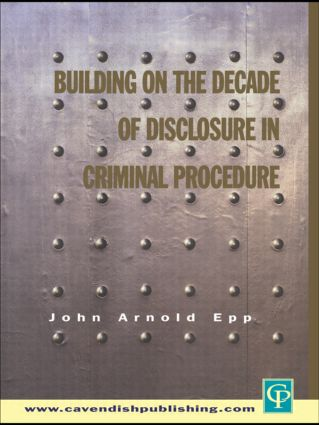 Building on The Decade of Disclosure In Criminal Procedure: 1st Edition (Hardback) book cover