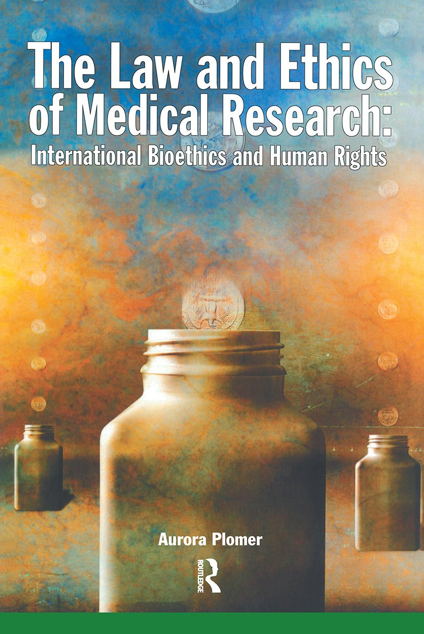 The Law and Ethics of Medical Research: International Bioethics and Human Rights (Paperback) book cover