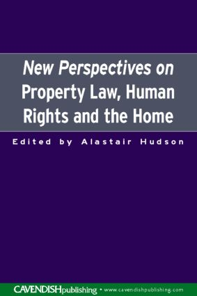 New Perspectives on Property Law: Human Rights and the Family Home, 1st Edition (Paperback) book cover