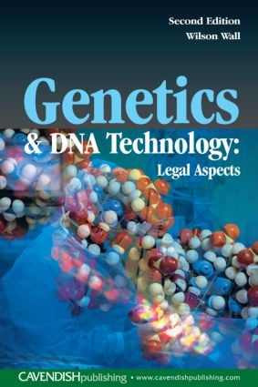 Genetics and DNA Technology: Legal Aspects: 2nd Edition (Paperback) book cover