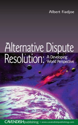 Alternative Dispute Resolution: A Developing World Perspective (Paperback) book cover
