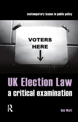 UK Election Law: A Critical Examination, 1st Edition (Paperback) book cover