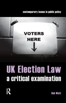UK Election Law: A Critical Examination book cover