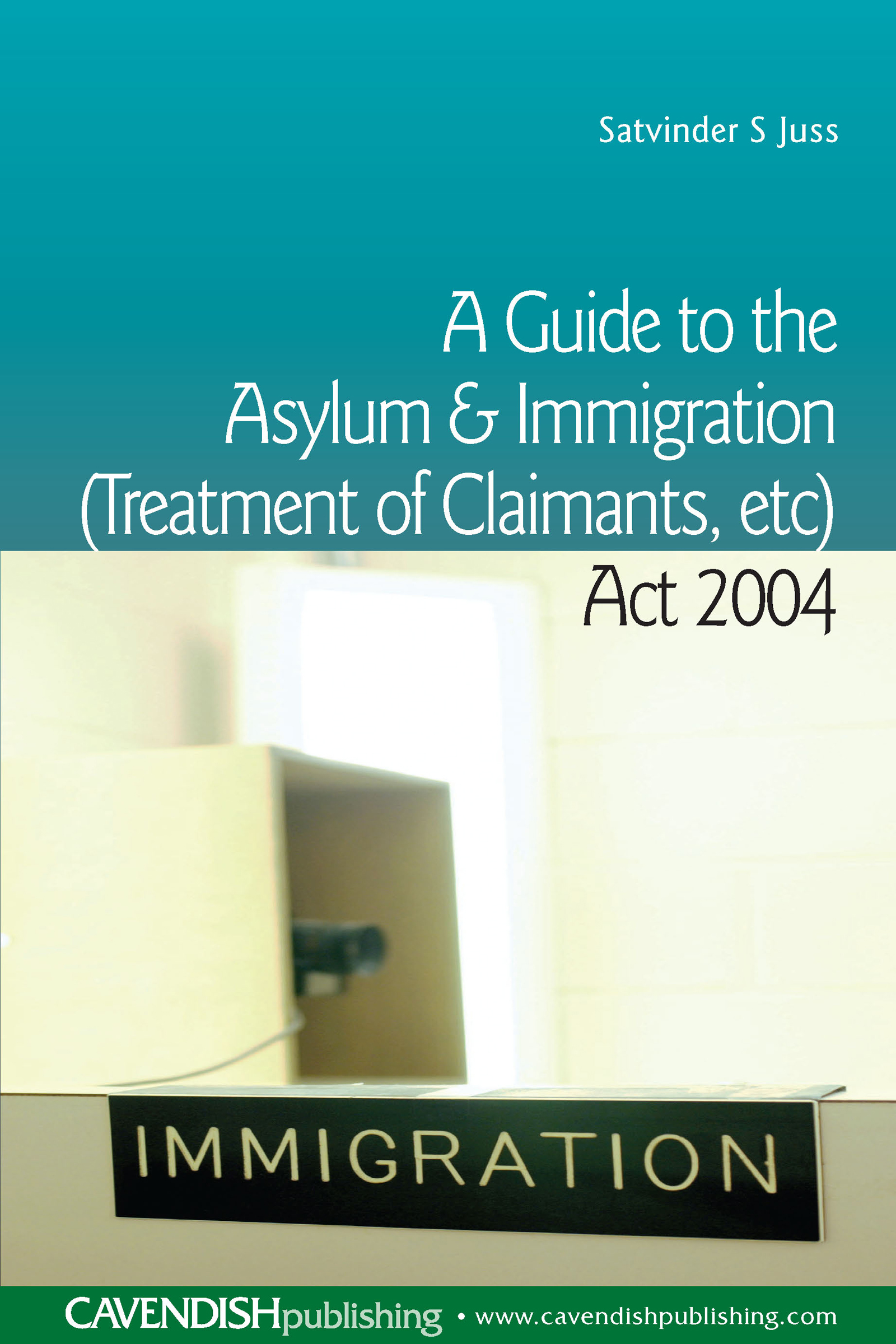 A Guide to the Asylum and Immigration (Treatment of Claimants, etc) Act 2004 (Paperback) book cover