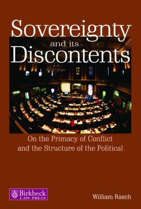 Sovereignty and its Discontents: On the Primacy of Conflict and the Structure of the Political, 1st Edition (Paperback) book cover