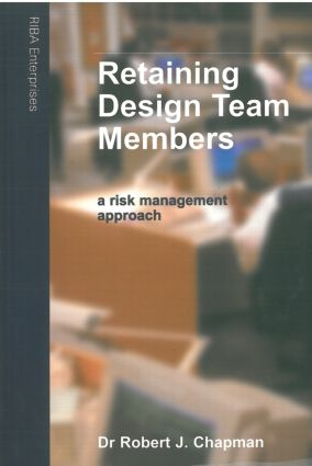 Retaining Design Team Members: An Architect's Guide to Managing Changes, 1st Edition (Paperback) book cover