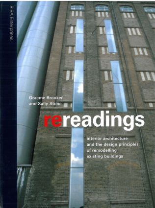 Re-readings: Interior Architecture and the Design Principles of Remodelling Existing Buildings (Hardback) book cover