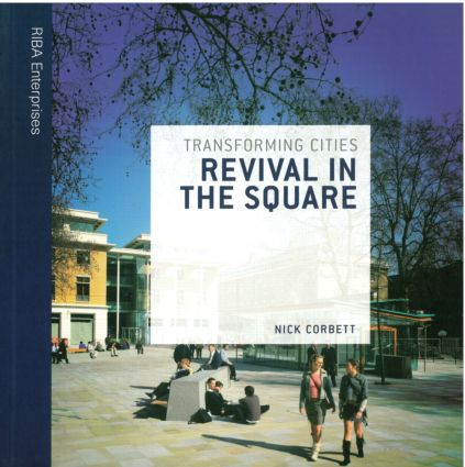 Transforming Cities: Revival in the Square: 1st Edition (Paperback) book cover