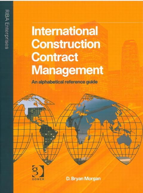 International Construction Contract Management: An alphabetical reference guide, 1st Edition (Hardback) book cover