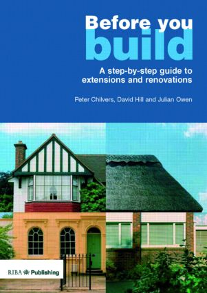 Before You Build: A Step-by-step Guide to Extensions and Renovations, 1st Edition (Paperback) book cover