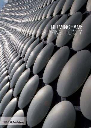 Birmingham: Shaping the City: 1st Edition (Hardback) book cover