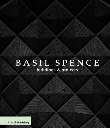 Basil Spence: Buildings and Projects: 1st Edition (Hardback) book cover