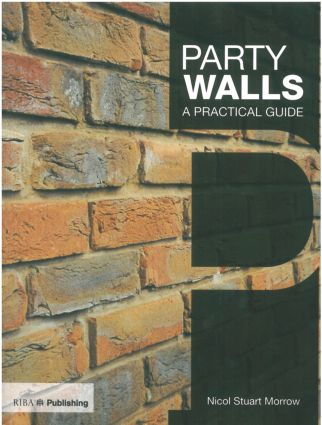 Party Walls: A Practical Guide, 1st Edition (Paperback) book cover