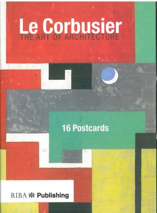 Le Corbusier: The Art of Architecture, 1st Edition (Hardback) book cover