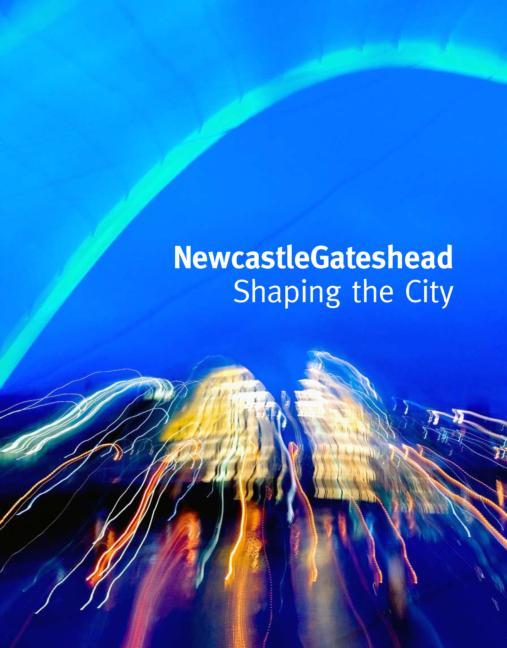 NewcastleGateshead: Shaping the City, 1st Edition (Hardback) book cover