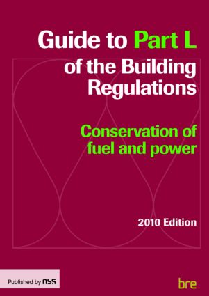 Guide to Part L of the Building Regulations: Conservation of fuel and power, 1st Edition (Paperback) book cover