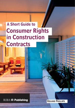A Short Guide to Consumer Rights in Construction Contracts (Paperback) book cover