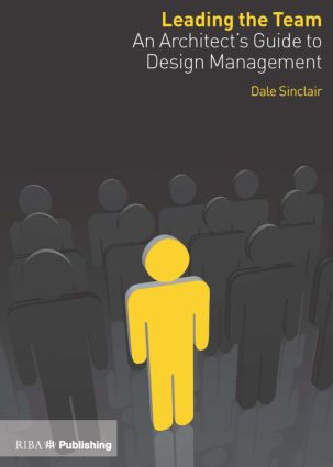 Leading the Team: An Architect's Guide to Design Management, 1st Edition (Paperback) book cover