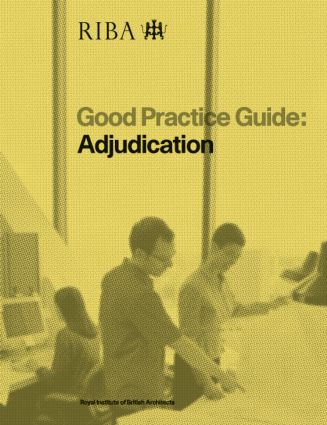 Good Practice Guide: Adjudication: 1st Edition (Paperback) book cover