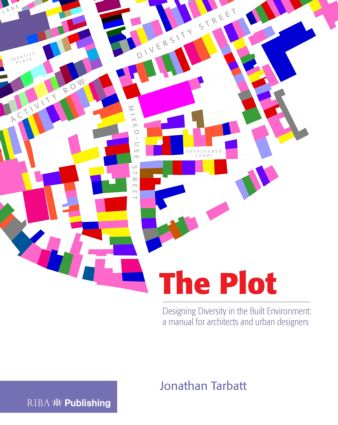 The Plot: Designing Diversity in the Built Environment: a Manual for Architects and Urban Designers, 1st Edition (Paperback) book cover
