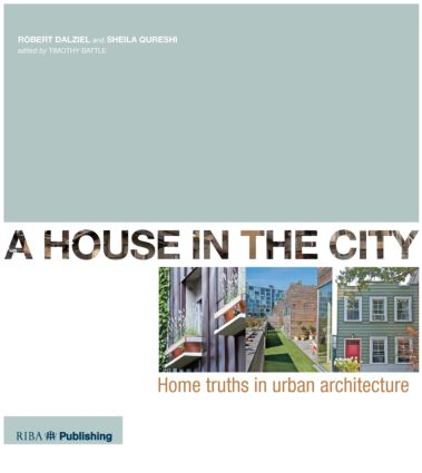 A House In The City: Home Truths in Urban Architecture (Paperback) book cover