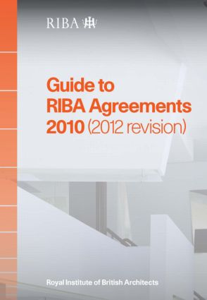 Guide to RIBA Agreements 2010 (2012 Revision): 1st Edition (Paperback) book cover