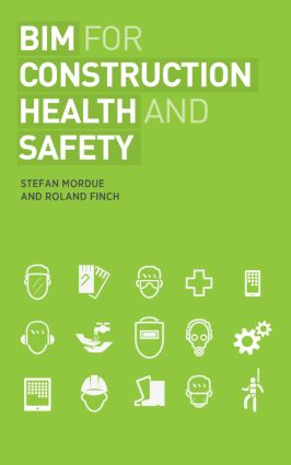 BIM for Construction Health and Safety: 1st Edition (Paperback) book cover