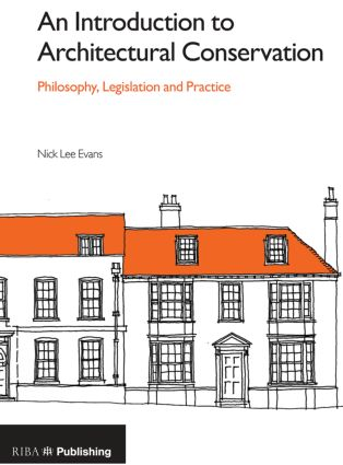 An Introduction to Architectural Conservation: Philosophy, Legislation and Practice book cover