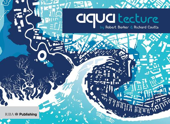 Aquatecture: Buildings Designed to Live and Work with Water book cover