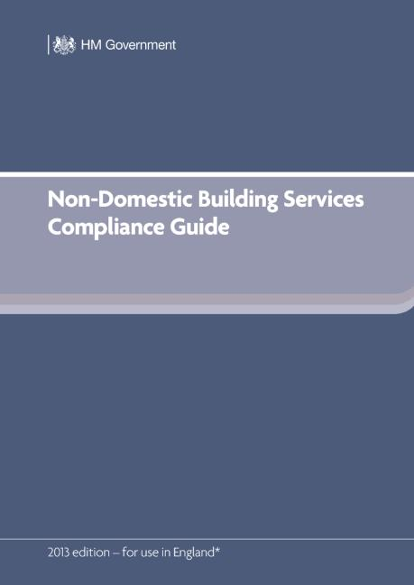 Non-Domestic Building Services Compliance Guide (for Part L 2013 edition): 1st Edition (Paperback) book cover