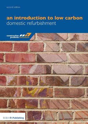 An Introduction to Low Carbon Domestic Refurbishment: 1st Edition (Paperback) book cover