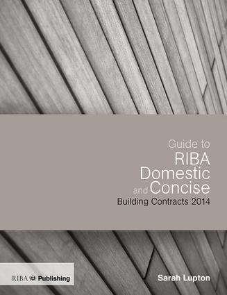 Guide to the RIBA Domestic and Concise Building Contracts 2014 book cover