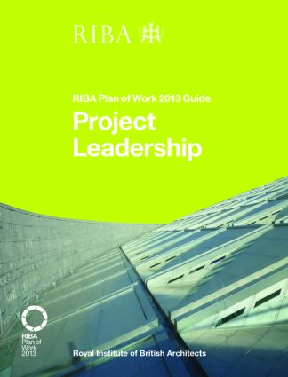 Project Leadership: RIBA Plan of Work 2013 Guide, 1st Edition (Paperback) book cover