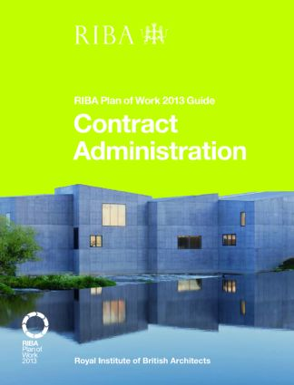 Contract Administration: RIBA Plan of Work 2013 Guide, 1st Edition (Paperback) book cover