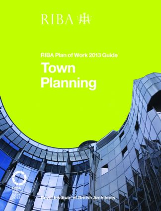 Town Planning: RIBA Plan of Work 2013 Guide, 1st Edition (Paperback) book cover