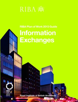 Information Exchanges: RIBA Plan of Work 2013 Guide book cover