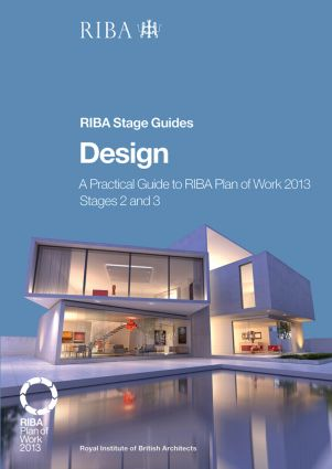 Design: A Practical Guide to RIBA Plan of Work 2013 Stages 2 and 3 (RIBA Stage Guide), 1st Edition (Paperback) book cover