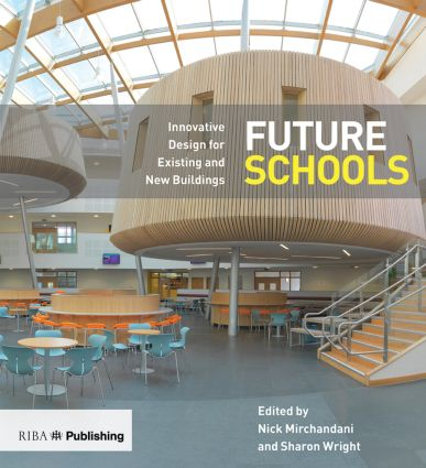 Future Schools: Innovative Design for Existing and New Buildings, 1st Edition (Paperback) book cover