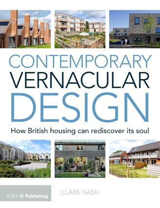 Contemporary Vernacular Design: How British Housing Can Rediscover its Soul book cover
