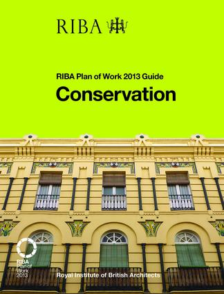 Conservation: RIBA Plan of Work 2013 Guide (Paperback) book cover