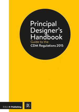 Principal Designer's Handbook: Guide to the CDM Regulations 2015 book cover